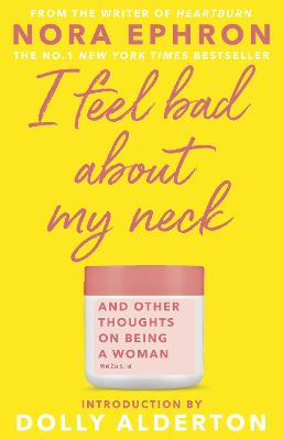 I Feel Bad About My Neck: Dolly Alderton introduction book