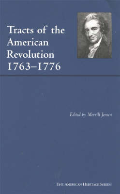 Tracts of the American Revolution, 1763-1776 by Merrill Jensen