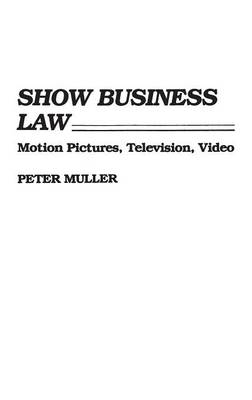 Show Business Law by Peter Muller