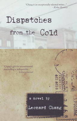 Dispatches from the Cold by Leonard Chang
