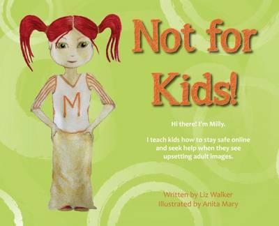 Not for Kids! by Liz Walker