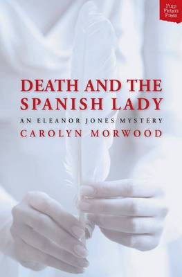 Death and the Spanish Lady by Carolyn Morwood