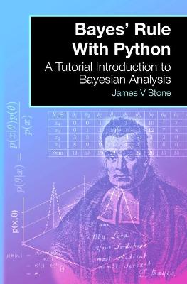 Bayes' Rule with Python by Dr James V Stone