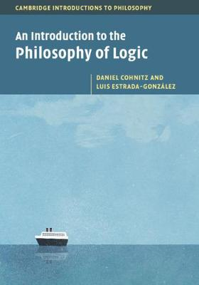 An Introduction to the Philosophy of Logic by Daniel Cohnitz