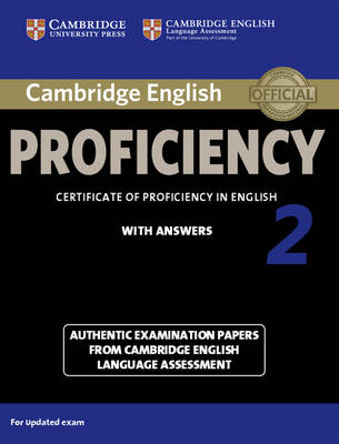 Cambridge English Proficiency 2 Student's Book with Answers: Authentic Examination Papers from Cambridge English Language Assessment by