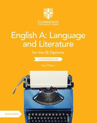 English A: Language and Literature for the IB Diploma Coursebook by Brad Philpot