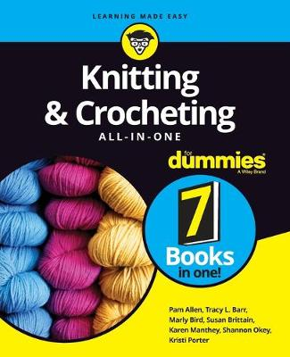 Knitting & Crocheting All-in-One For Dummies by Pam Allen