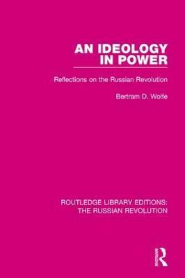 An Ideology in Power by Bertram Wolfe