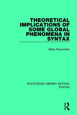 Theoretical Implications of Some Global Phenomena in Syntax by Gilles Fauconnier