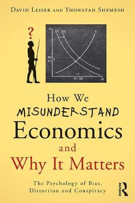 How We Misunderstand Economics and Why it Matters book