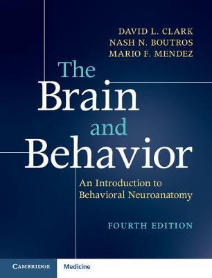 The Brain and Behavior by David L. Clark