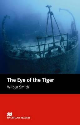 The The Eye of the Tiger The Eye of the Tiger - Intermediate Intermediate by Wilbur Smith