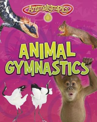 Animal Gymnastics by Isabel Thomas