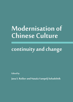 Modernisation of Chinese Culture by Jana S. Rosker