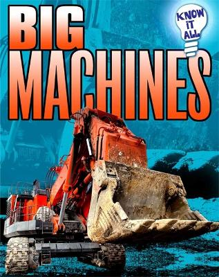 Know It All: Big Machines by Andrew Langley