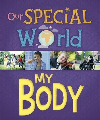 Our Special World: My Body by Liz Lennon