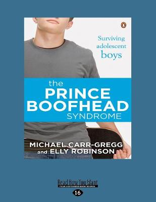 The Prince Boofhead Syndrome by Michael Carr-Gregg and Elly Robinson