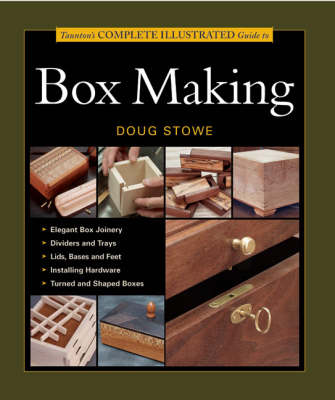 Taunton's Complete Illustrated Guide to Box Making book