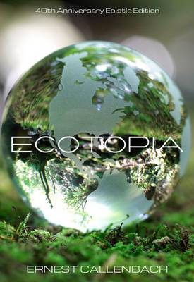 Ecotopia (40th Anniversary Epistle Edition) book