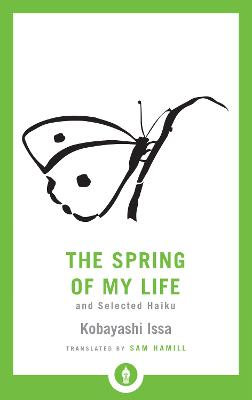 The Spring of My Life: And Selected Haiku by Sam Hamill