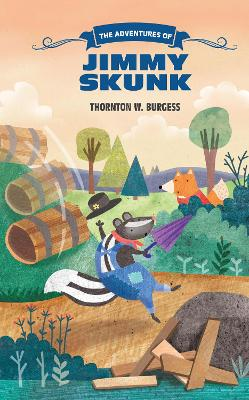 Adventures of Jimmy Skunk by Thornton W Burgess
