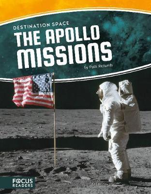 Destination Space: Apollo Missions by Patti Richards