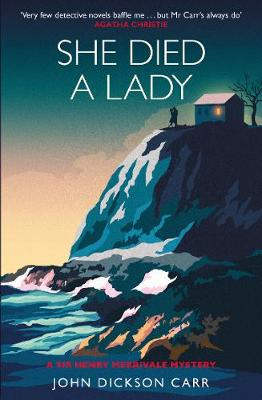 She Died a Lady: A Sir Henry Merrivale Mystery by John Dickson Carr