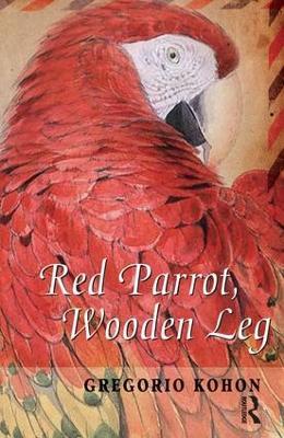 Red Parrot, Wooden Leg by Gregorio Kohon