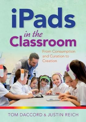 iPads in the Classroom by Justin Reich