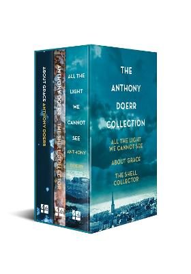 All the Light We Cannot See, About Grace and The Shell Collector: The Anthony Doerr Collection by Anthony Doerr