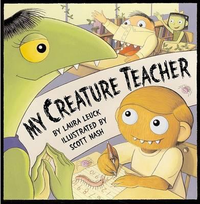 My Creature Teacher by Laura Leuck