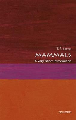Mammals: A Very Short Introduction by T. S. Kemp