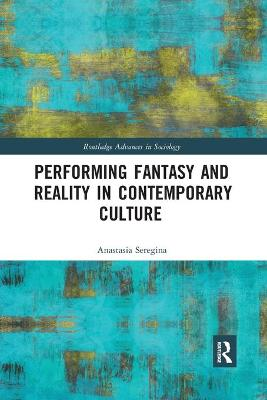 Performing Fantasy and Reality in Contemporary Culture book
