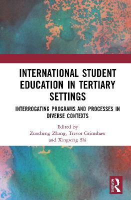 International Student Education in Tertiary Settings: Interrogating Programs and Processes in Diverse Contexts book