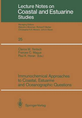 Immunochemical Approaches to Coastal, Estuarine and Oceanographic Questions by Clarice M. Yentsch
