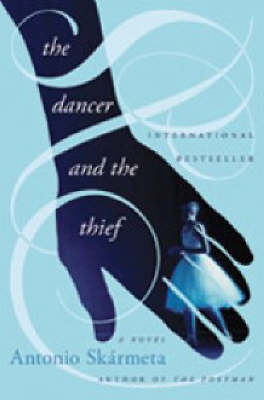 The Dancer and the Thief by Antonio Skarmeta