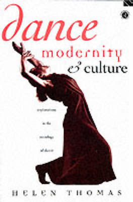 Dance, Modernity and Culture by Helen Thomas