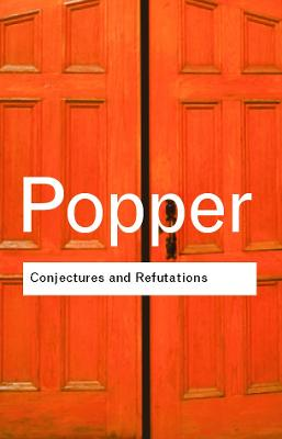 Conjectures and Refutations by Karl Popper