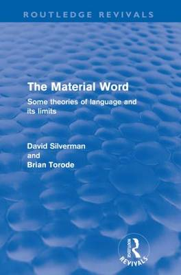 The Material Word: Some theories of language and its limits by David Silverman
