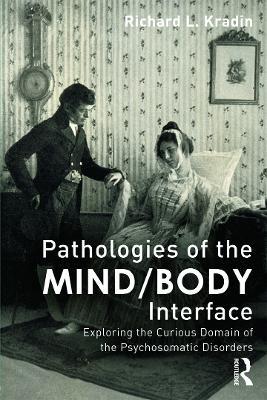 Pathologies of the Mind/Body Interface by Richard L. Kradin