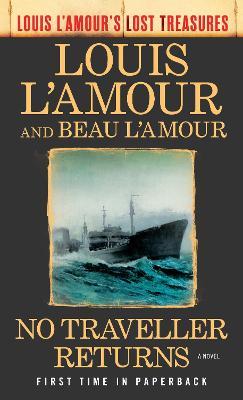 No Traveller Returns: A Novel by Louis L'Amour