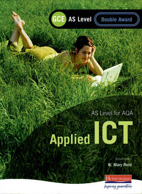 AQA AS GCE Applied ICT Double Award by Sharon Yull