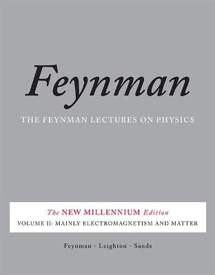 The The Feynman Lectures on Physics The Feynman Lectures on Physics, Vol. II Mainly Electromagnetism and Matter v. 2 by Matthew Sands