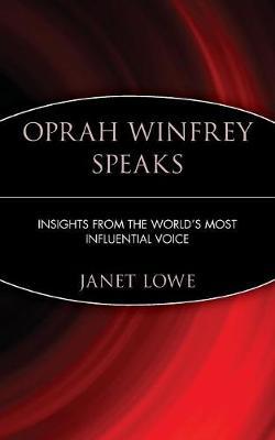 Oprah Winfrey Speaks by Janet Lowe