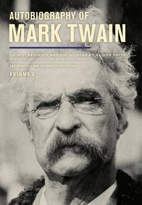 Autobiography of Mark Twain, Volume 3 by Mark Twain