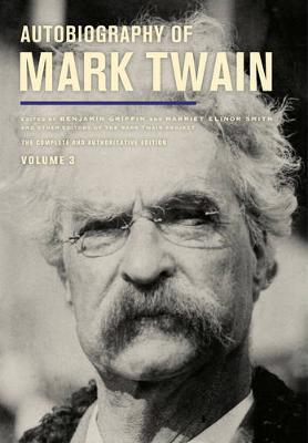 Autobiography of Mark Twain, Volume 3 by Mark Twain