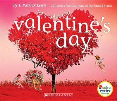 Let's Celebrate Valentine's Day by J. Patrick Lewis