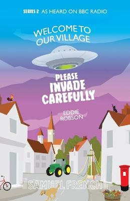 Welcome To Our Village, Please Invade Carefully - Series 2 by Eddie Robson