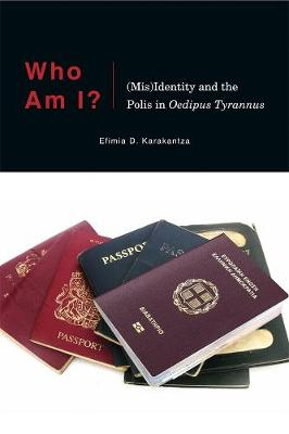Who Am I?: (Mis)Identity and the Polis in <i>Oedipus Tyrannus</i> by Efimia D. Karakantza
