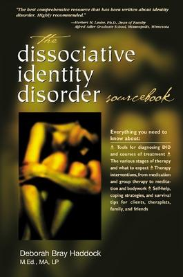 The Dissociative Identity Disorder Sourcebook by Deborah Bray Haddock
